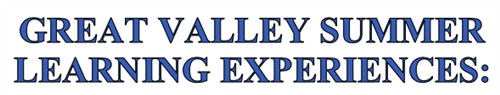 Great Valley Summer Learning Experiences: