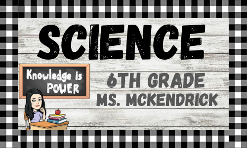 6th Grade Science with Ms. McKendrick