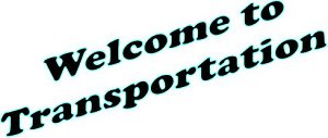 welcome to transportation
